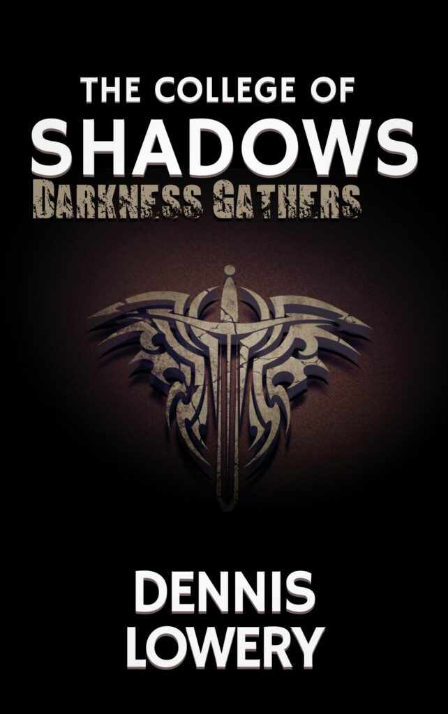 02 THE COLLEGE OF SHADOWS (Darkness Gathers)