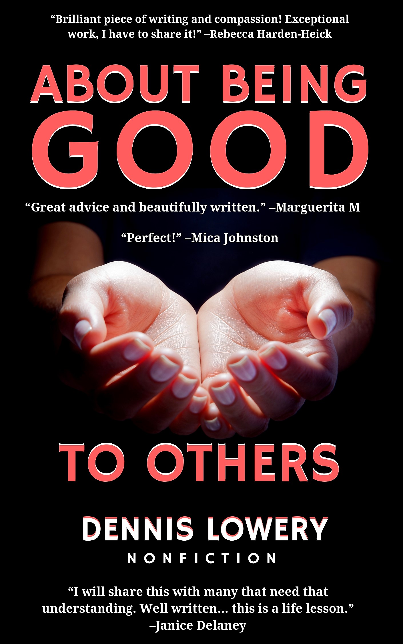 About Being Good... to Others - Dennis Lowery