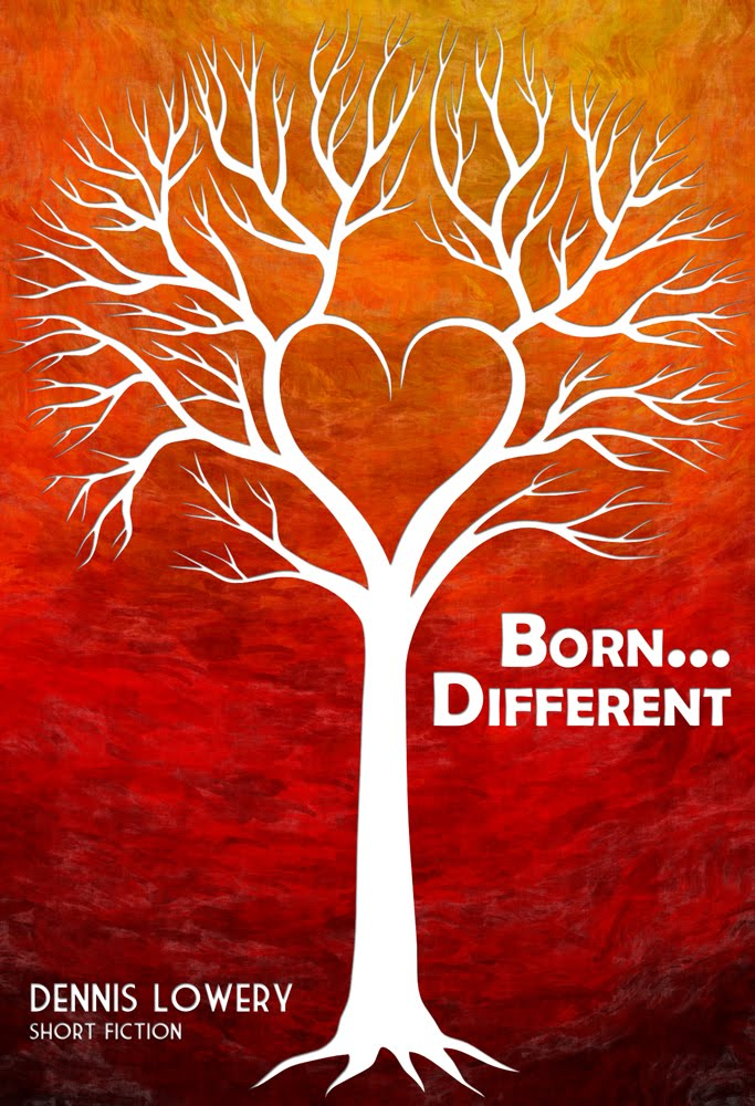 BORN DIFFERENT Flashfiction Scene by Dennis Lowery