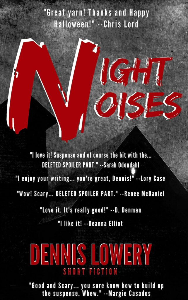 DENNIS LOWERY - Night Noises - Short Fiction
