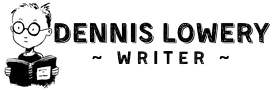 Dennis Lowery | Writer
