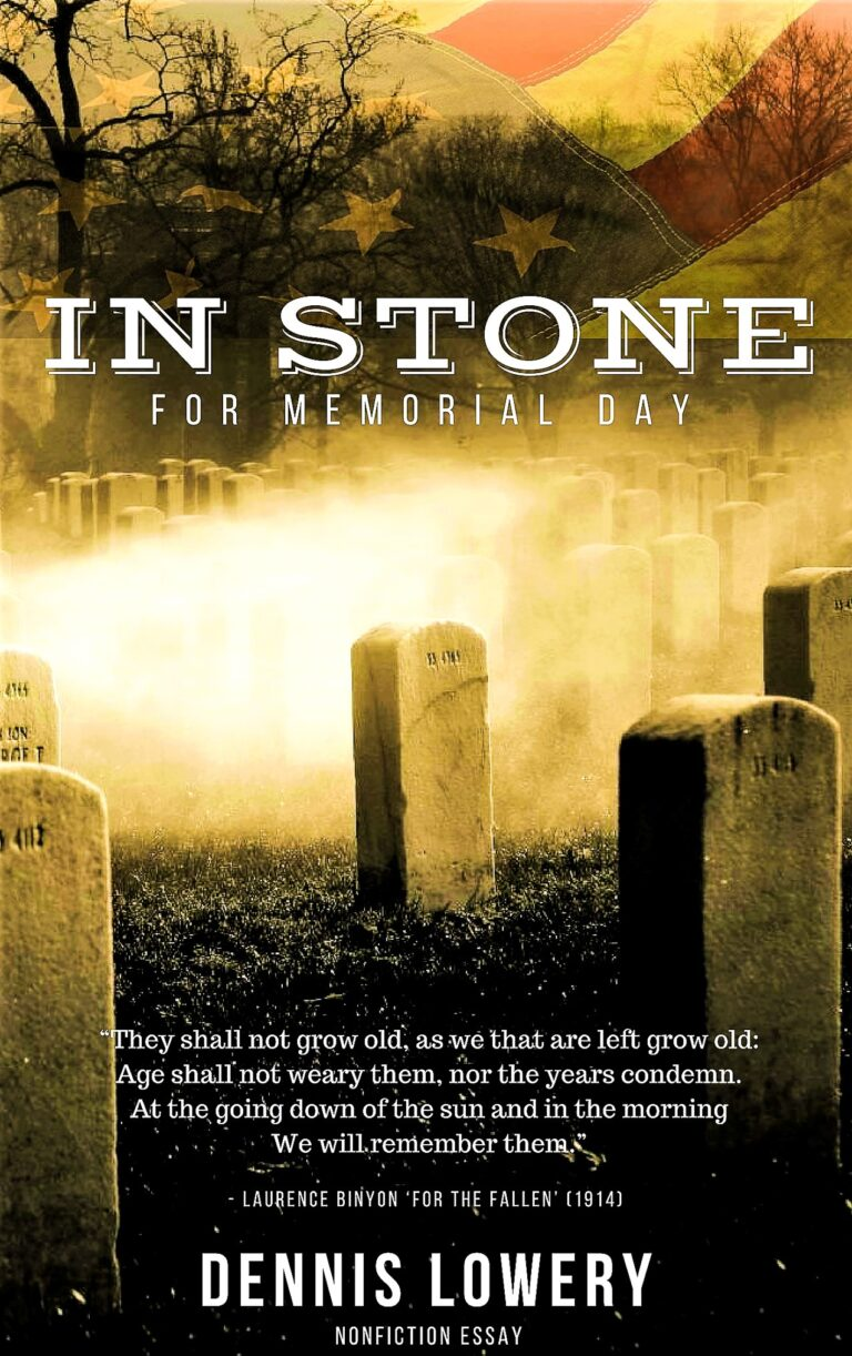 IN STONE - a nonfiction essay for Memorial Day by Dennis Lowery