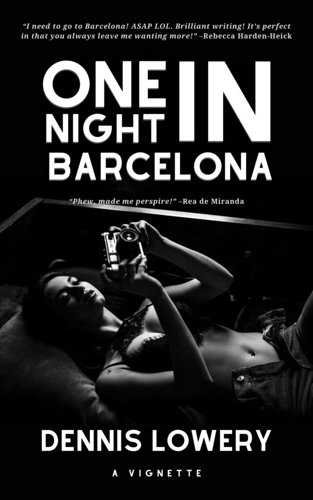 One Night in Barcelona - A Vignette from Dennis Lowery