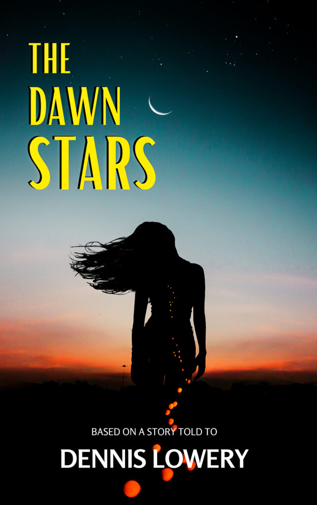 THE DAWN STARS - Dennis Lowery