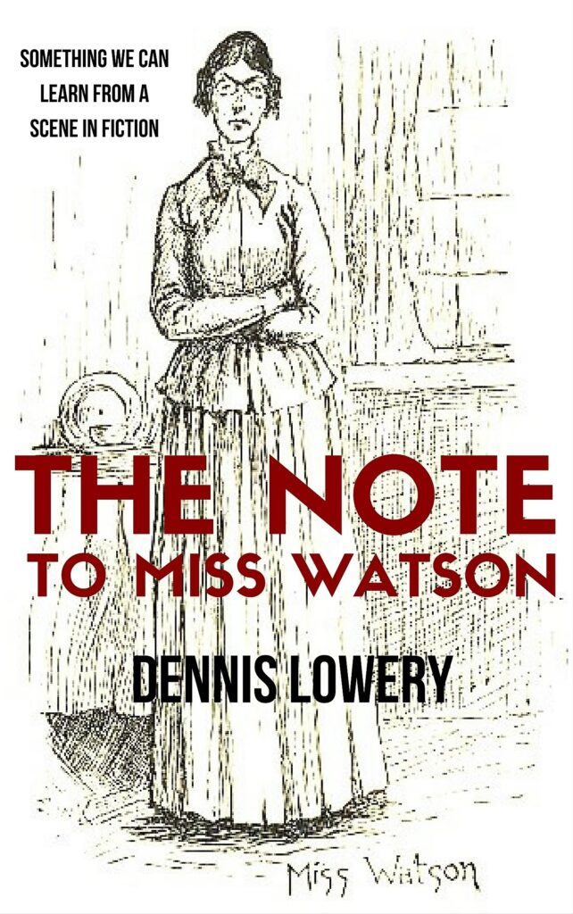 The Note to Miss Watson by Dennis Lowery