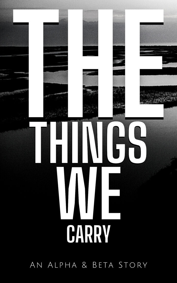 The Things We Carry - A Story from Dennis Lowery